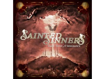 Sainted Sinners: Back with a vengeance 2018 (CD)