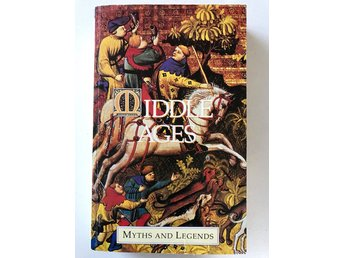 MIDDLE AGES MYTHS AND LEGENDS H.A. Guerber 1994