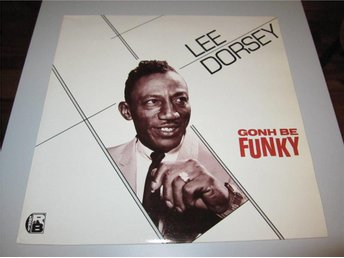 Lee Dorsey – Gonh Be Funky Charly R&B – CRB 1001