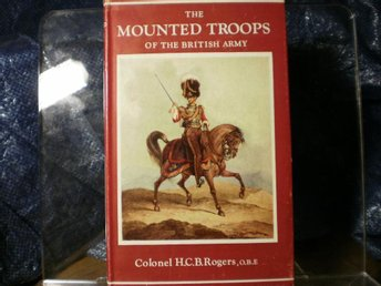The Mounted Troops of the British Army 1066-1945