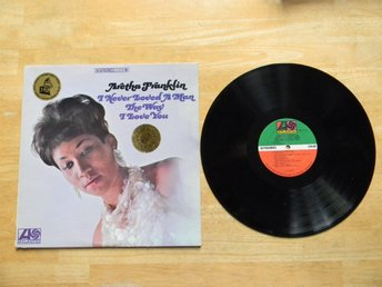 Aretha Franklin LP. I never loved a man the way I love you
