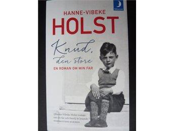 Hanne-Vibeke Holst / Knud den store En roman om min far Pocket - Sunnansjö - Hanne-Vibeke Holst / Knud den store En roman om min far Pocket - Sunnansjö