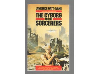 Lawrence Watt-Evans - The Cyborg and the Sorcerers
