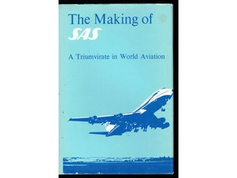 The Making of SAS - A Triumvirate in World Aviation (eng)