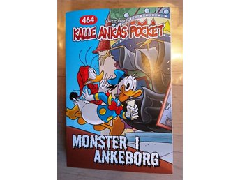 "KALLE ANKAS POCKET NR 464 ""MONSTER I ANKEBORG"" - 2017  / ny / oläst ex."