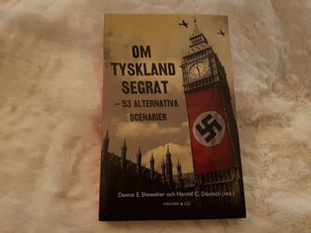 Showalter & Deutsch (red.): Om Tyskland segrat - 53 alternativa scenarier