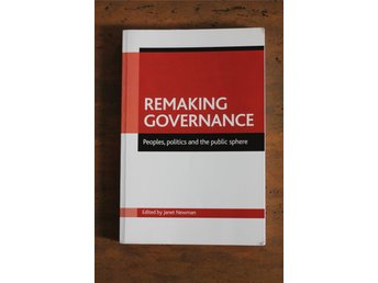 Remaking Governance, Janet Newman 2005