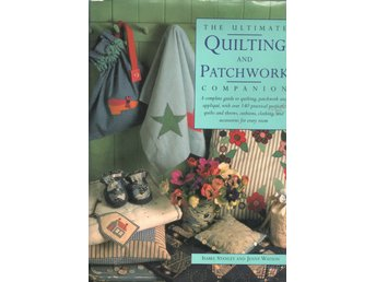 The Ultimate Quilting and Patchwork Companion