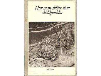 Arne Persson: Hur man sköter sina sköldpaddor. - Malmö - Arne Persson: Hur man sköter sina sköldpaddor. - Malmö