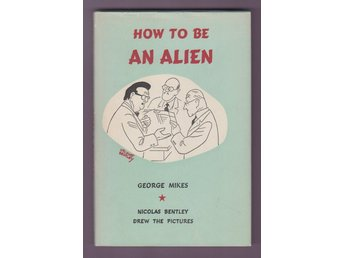 Mikes, George: How to be an alien.