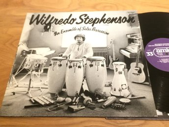 WILFREDO STEPHENSON & HIS ENSEMBLE OF SALSA PERCUSSION LP -82 Swe