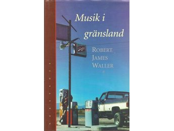 Robert James Waller: Musik i gränsland.