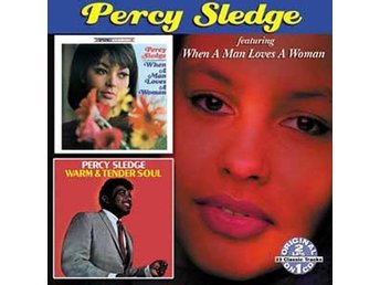 Percy Sledge - When a Man Loves a Woman/Warm & Tender Soul