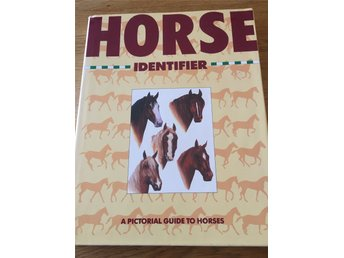 Horse identifier, a pictorial guide to horses