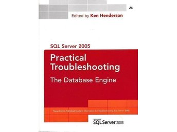 SQL Server 2005 Practical Troubleshooting - The Database Engine