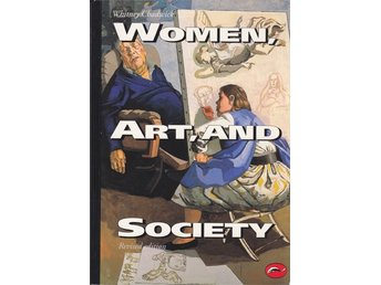 Women, Art, and Society av Whitney Chadwick - om konsthistoria, genus, feminism