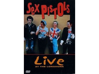 Sex Pistols Live at the Longhorn
