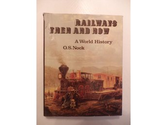 INBUNDEN BOK  RAILWAYS THEN AND NOW  A WORLD HISTORY   JÄRNVÄG  TÅG