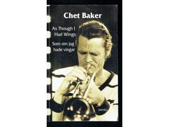 Chet Baker - As Though I Had Wings - Som om jag hade vingar