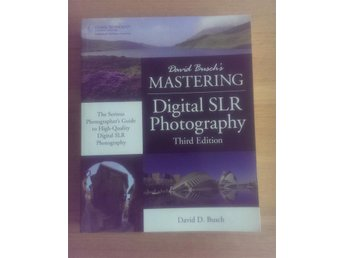 David Busch's Mastering Digital SLR Photography by David D. Busch (2012) - Haparanda - David Busch's Mastering Digital SLR Photography by David D. Busch (2012) - Haparanda