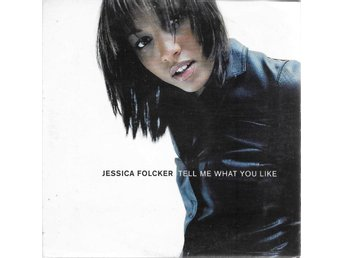 JESSICA FOLCKER - TELL ME WHAT YOU LIKE