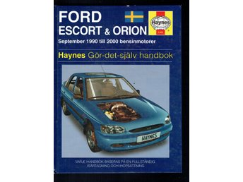 Haynes - Ford Escort & Orion sep 1990 till 2000 bensinmotor