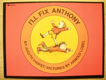 I´LL FIX ANTHONY by Judith Viorst / Arnold Lobel 1988