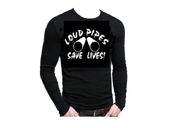 Loud Pipes Save Life Långärmad T-shirt Smal.