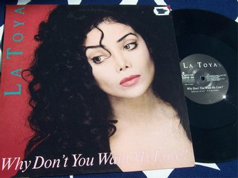 "LA TOYA - WHY DON´T YOU WANT MY LOVE ? 12"" TOPPSKICK!!"