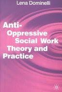 Anti-Oppressive Social Work Theory and Practice Lena Dominelli