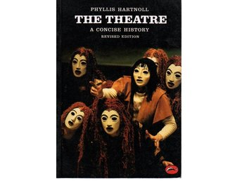 Phyllis Hartnoll: The Theatre A Concise History
