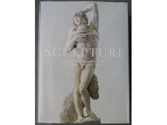 SCULPTURE - From the Renaissance to the Present Day - Taschen 1999 -