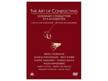 THE ART OF CONDUCTING - LEGENDARY CONDUCTORS OF A GOLDEN ERA (DVD)
