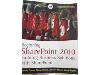 Beginning SharePoint 2010 Building Business Solutions with SharePoint