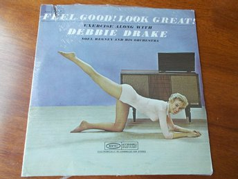 DEBBIE DRAKE - Feel Good! Look Great! Exercise LP Epic USA 60-tal SEALED