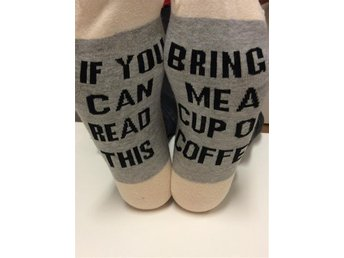 "Strumpor med budskap  ""If you can read this bring me a cup of coffee"""