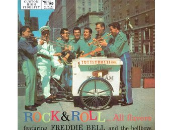 Freddie Bell & The Bell Boys ?? Rock & Roll...All Flavors