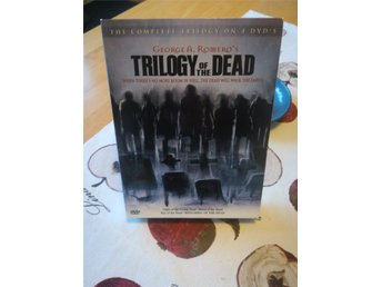 Trilogy of the dead: Night of the living dead, Dawn of the dead, Day of the dead