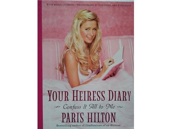 YOUR HEIRESS DIARY: CONFESS IT ALL TO MEE, PARIS HILTON 2005