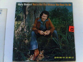 Gary Stewart - You´re Not The Woman You Used To Be