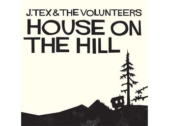 J.Tex & the Volunteers - House on the Hill - LP NY - FRI FRAKT