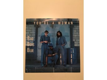 "Bad boys blue - You're a woman.  7"" 1985"
