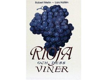 Rioja och dess viner, Robert Melin - Knäred - Rioja och dess viner, Robert Melin - Knäred