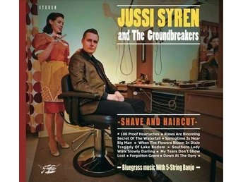 Jussi Syren And The Groundbreakers - Shave And Haircut - CD