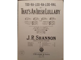 Too-ra-loo-ra-loo-ral : That´s an Irish Lullaby music by: J. R. Shannon