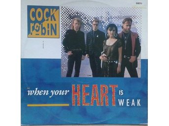 "Cock Robin title*When Your Heart Is Weak* Synth-pop 12"" UK"