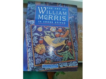 The Art of WILLIAM MORRIS in cross stitch, korsstygn engelsk text