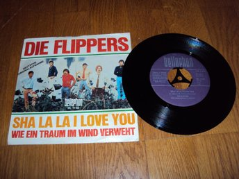 Die Flippers - Sha La La I Love you (7'')