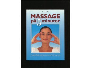 Massage på 5 minuter - Robert Thé