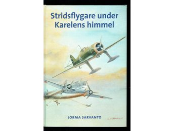 Stridsflygare under Karelens himmel - Jorma Sarvanto